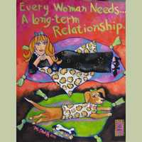 Every Woman Needs...A Long Term Relationship