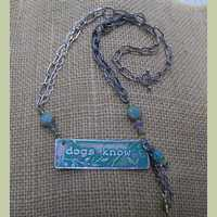 'Dogs Know' Necklace